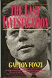 The Last Investigation, Gaeton Fonzi, 1560250526
