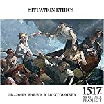 Situation - Ethics | John Warwick Montgomery