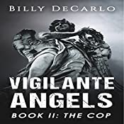 Vigilante Angels Book II: The Cop | Billy DeCarlo