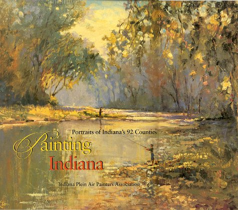 Painting Indiana: Portraits of Indiana's 92 Counties pdf