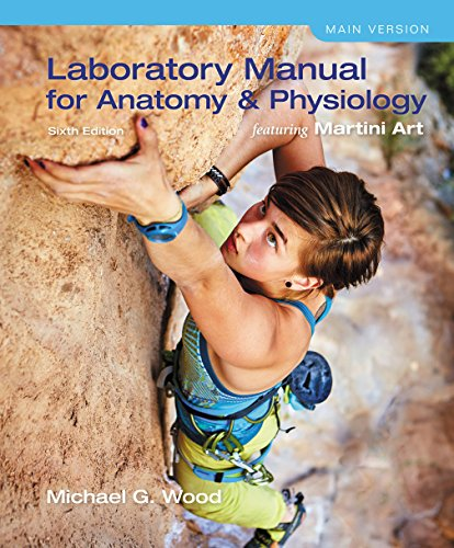 Laboratory Manual for Anatomy & Physiology featuring Martini Art, Main (Main Manual)