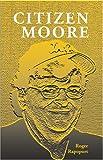 Citizen Moore, Roger Rapoport, 1571431632