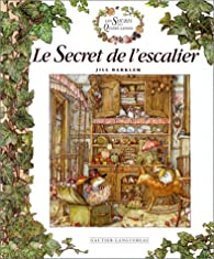Le secret de l'escalier des souris des quatre saisons par Jill Barklem