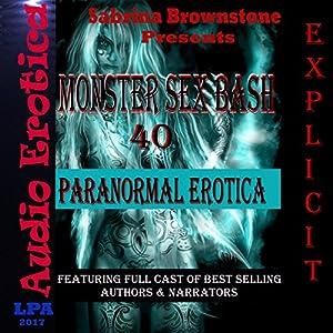 Monster Sex Bash: 40 Paranormal Erotica Audiobook