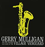 At The Village Vanguard Bonus Album : Mulligan Presents A Concert In Jazz