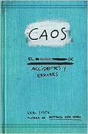 Caos. Manual De Accidentes Y Errores Libros Singulares