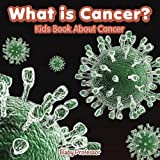 kids cancer - What is Cancer? Kids Book About Cancer