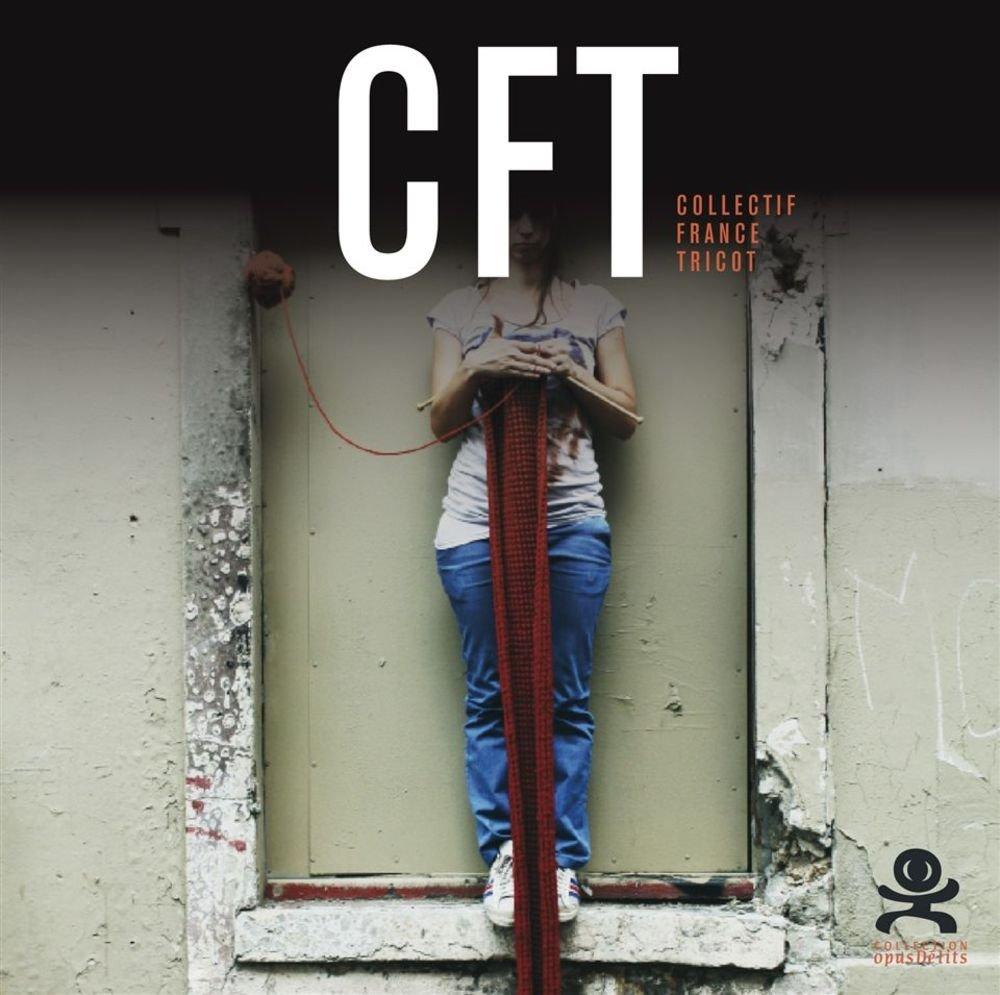 CFT Collectif France Tricot Broché – 23 octobre 2009 Aurélie Barnier Critères 291782915X TL291782915X