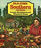 Old-Time Southern Cooking, Laurie Strickland and Elizabeth Dunn, 1565540204