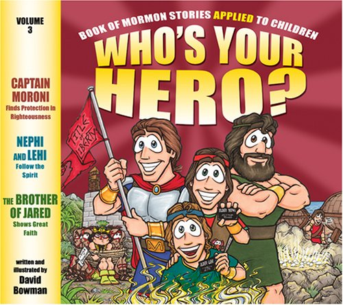 Who's Your Hero? Volume 3: Book of Mormon Stories Applied to Children ebook
