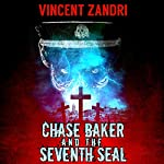 Chase Baker and the Seventh Seal: A Chase Baker Thriller, Book 9   Vincent Zandri
