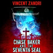 Chase Baker and the Seventh Seal: A Chase Baker Thriller, Book 9 | Vincent Zandri