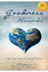 Goodness Abounds: 365 True Stories of Loving Kindness (365 Book Series 4) Kindle Edition