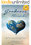 Goodness Abounds: 365 True Stories of Loving Kindness (365 Book Series 4)