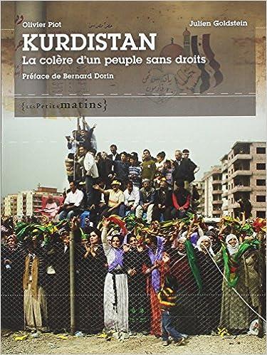 En ligne téléchargement gratuit Kurdistan : La colère d'un peuple sans droits. Edition bilingue français-kurde epub pdf