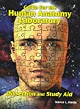 Guide for the Human Anatomy Laboratory : Dissection and Study Aid, Hardy, Steve L., 0757551785