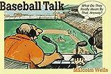 Baseball Talk, Malcolm Wells, 1572230827