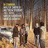 In Common: Walter Smith 3. Mattevens. Joel Ross. Harish Ragh