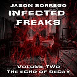 Infected Freaks Volume Two: The Echo of Decay