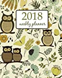 Weekly & Monthly Planner 2018: Calendar Schedule Organizer Appointment Journal Notebook and Action day cute owls and  flower - floral design (Volume 75)