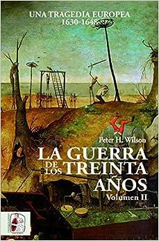 La Guerra de los Treinta Años. Una tragedia europea II. 1630 - 1648