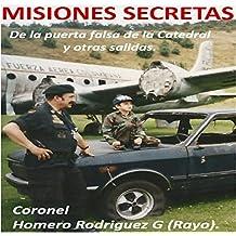 MISIONES SECRETAS: De la puerta falsa de la Catedral y otras salidas (Spanish Edition)