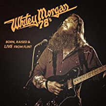 Born Raised & Live From Flint by Whitey Morgan & The 78's (2014-02-01)