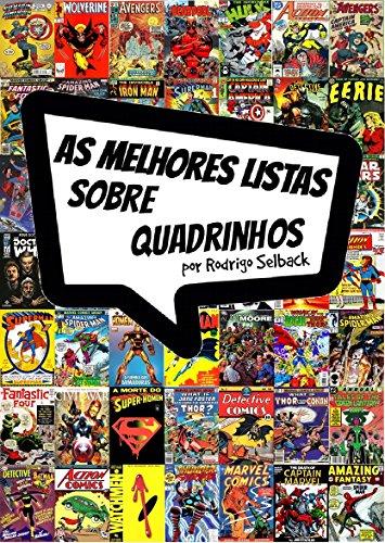 As Melhores Listas Sobre Quadrinhos: As 18 melhores listas do mundo das Hqs (Blog do Selback Livro 1)