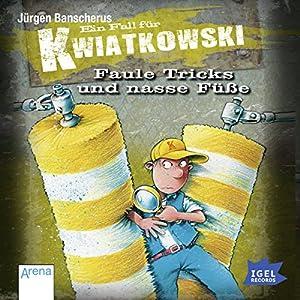 Faule Tricks und nasse Füße (Ein Fall für Kwiatkowski) Hörbuch