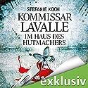 Im Haus des Hutmachers (Kommissar Lavalle 1) Hörbuch von Stefanie Koch Gesprochen von: Gilles Karolyi