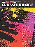 The Giant Classic Rock Piano Sheet Music Collection: Piano/Vocal/Guitar (The Giant Sheet Music Collection)