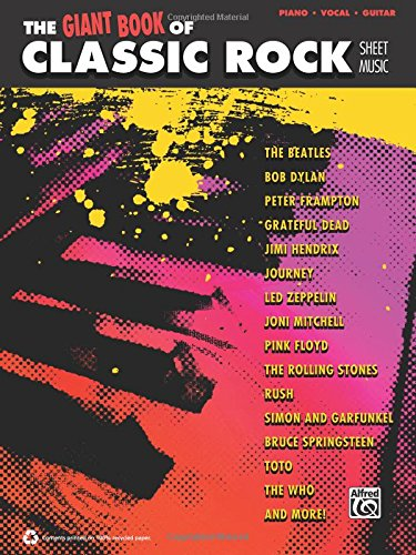 The Giant Classic Rock Piano Sheet Music Collection: Piano/Vocal/Guitar (The Giant Book of Sheet Music) (Music Guitar Sheet Rock)