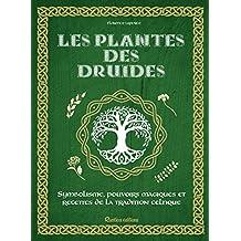 Les plantes des druides (Santé / Bien-être (hors collection)) (French Edition)
