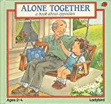 Alone Together: A Book About Opposites (Toddler Books Series) by Eugenie Fernandes (1990-05-03)