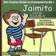 Des Contes Drôle en Espagnol Facile 1 [Funny Tales in Easy Spanish 1]:
