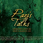 Paris Talks: Addresses Given by `Abdu'l-Baha'i in 1911 |  Abdul-Baha