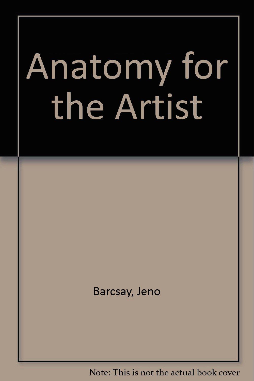 Anatomy For The Artist Jeno Barcsay Amazon Books