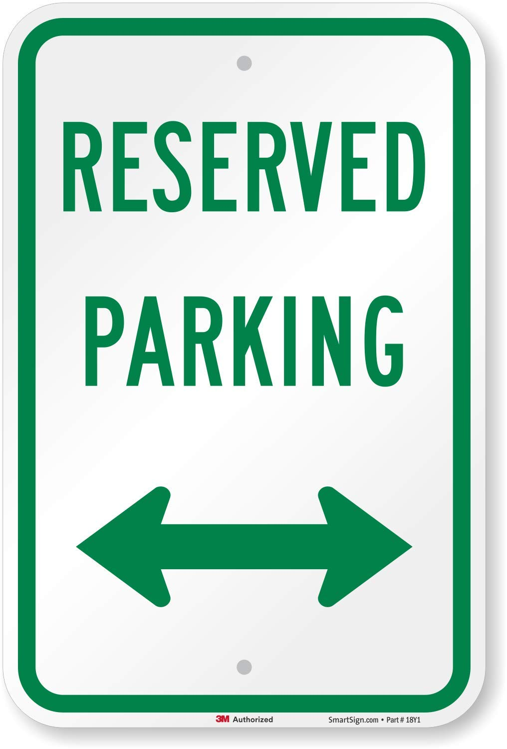 LegendReserved Parking with Arrow SmartSign 3M Engineer Grade Reflective Sign Green on White 18 High X 12 Wide