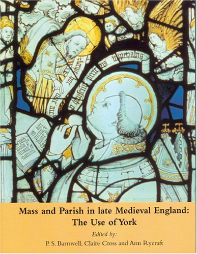 Mass and Parish in Late Medieval England: The Use of York
