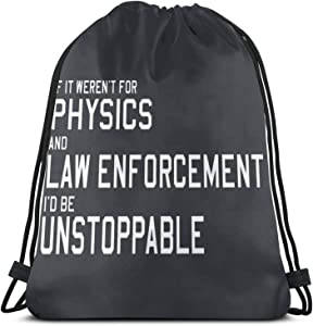 If It Weren'T For Physi And Law Enforcement I'D Be Unstoppable Pullover Hoodie Drawstring Bag Sports ness Bag Travel Bag Gift Bag