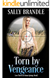 Torn by Vengeance (Love Thrives in Emma Springs Book 2)