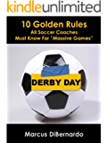 Derby Day: 10 Golden Rules All Soccer Coaches Must Know For (English Edition)