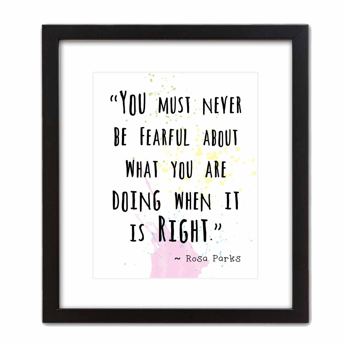 8/×10 w// Black Frame Wall Art Print ~ ROSA PARKS Famous Quote ArtDash WCq047 You Must Never be Fearful...