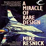 A Miracle of Rare Design | Mike Resnick
