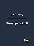 AWS Config: Developer Guide (English Edition)