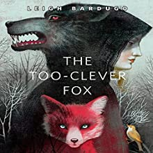 The Too-Clever Fox Audiobook by Leigh Bardugo Narrated by Lauren Fortgang