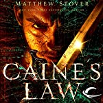 Caine's Law: The Third of the Acts of Caine (Act of Atonement, Book Two) | Matthew Stover