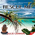 Rescue Me Audiobook by Julie Cannon Narrated by Theresa Stephens