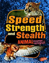 Speed, Strength, and Stealth: Animal Weapons and Defenses