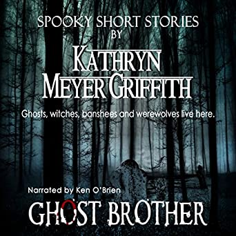 Ghost Brother (Spooky Short Stories by Kathryn Meyer Griffith Book 1)